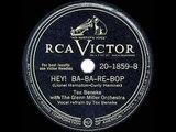 1946 HITS ARCHIVE Hey Ba-Ba-Re-Bop - Tex Beneke &amp The Glenn Miller Orchestra