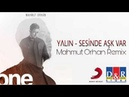 YALIN - Sesinde Aşk Var (Mahmut Orhan - One /1. Albüm)