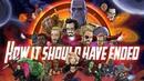 Как Следовало Закончить Фильм Мстители Война бесконечности