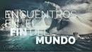 Encuentros en el fin del mundo, Antártida, documental en Español.