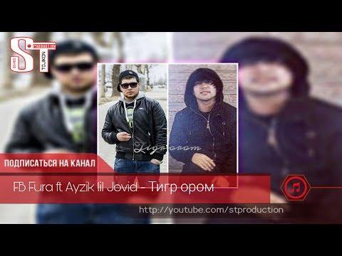 FB Fura ft. Ayzik lil Jovid - Тигр ором 2019 [ST]