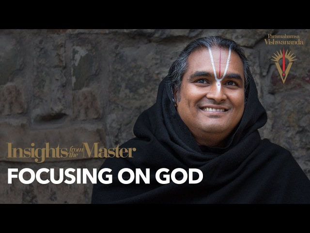 Focusing on God | Insights from the Master