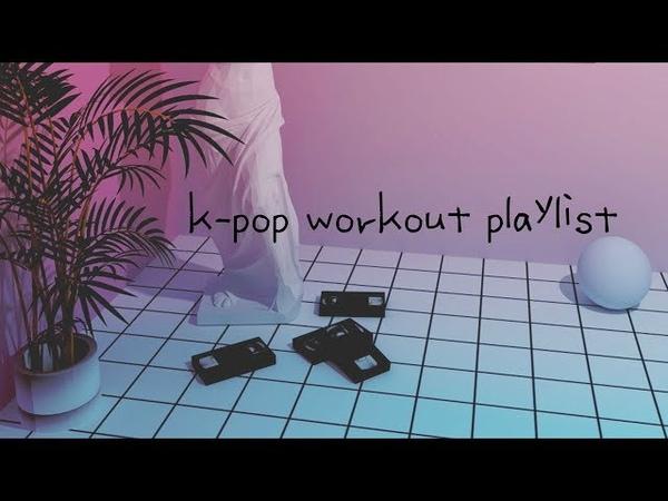 K-pop workout playlist / upbeat k-pop playlist