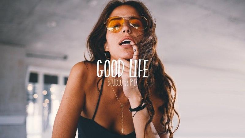 Good Life 2018 - The Best Of Vocal Deep House Nu Disco Music ★ Deep Mix Vol. 57