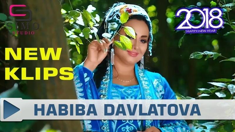 Хабиба Давлатова Ёр омадай 2018 Habiba Davlatova Yor omaday 2018