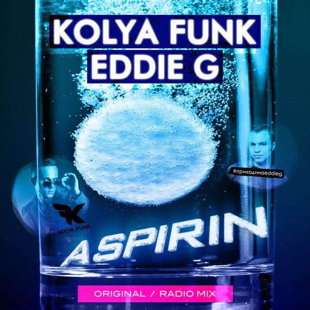 Kolya Funk & Eddie G - Aspirin (Original Mix)