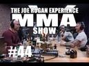 JRE MMA Show 44 with John Kavanagh George Lockhart