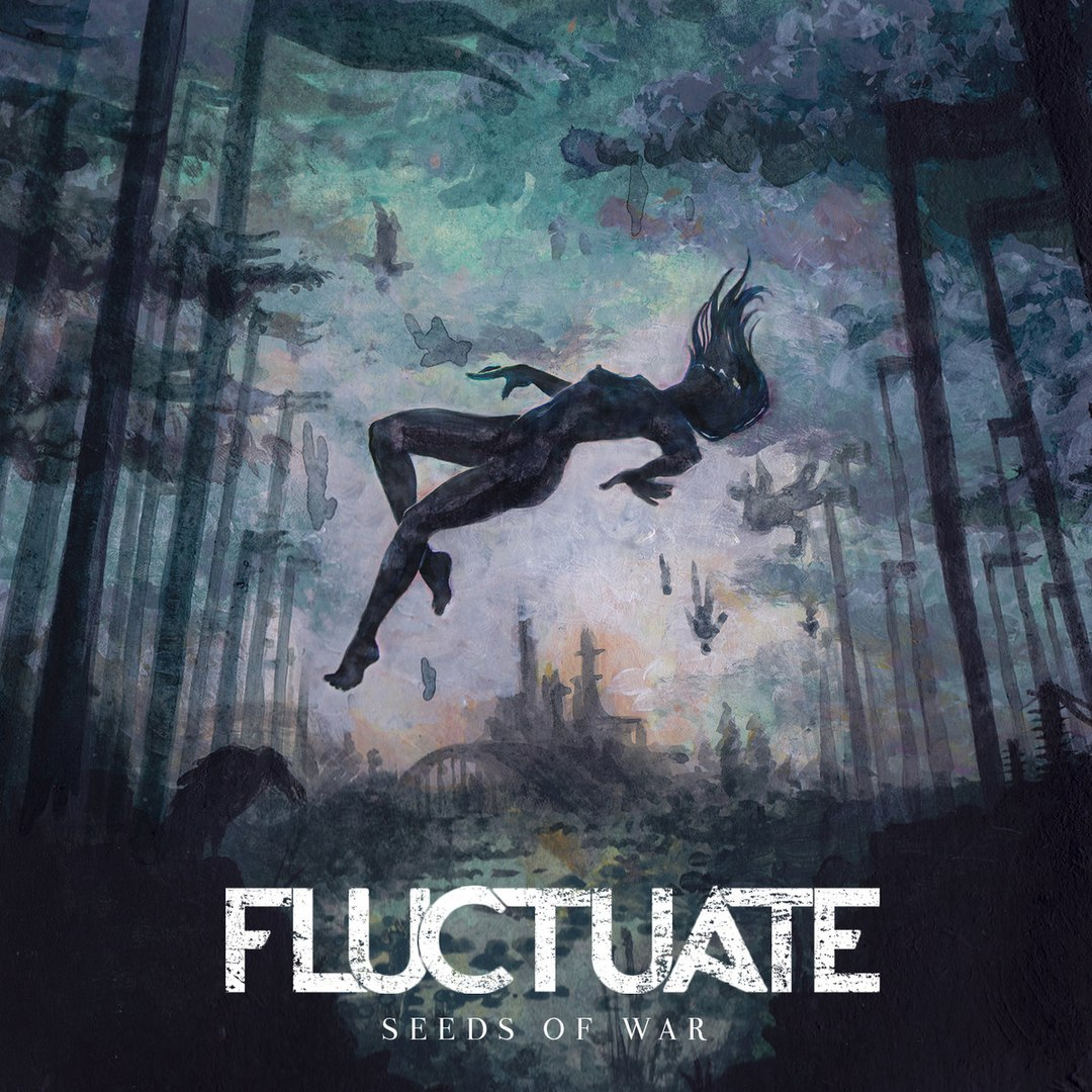 Fluctuate - Seeds Of War [EP] (2016)