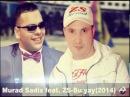 Murad Sadix feat ZS-Bu yay(2014).
