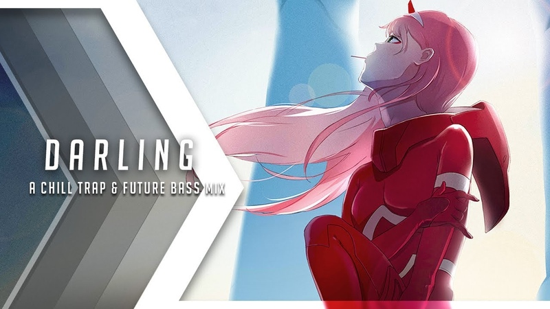 Darling | A Chill Trap Future Bass Mix
