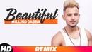 Beautiful Remix Millind Gaba Music MG Oshin Brar Latest Remix Songs 2018