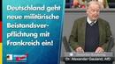 Deutschland geht neue Beistandsverpflichtung mit Frankreich ein! - Alexander Gauland - AfD