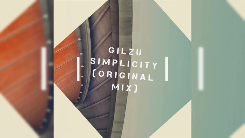 GILZU - Simplicity (Original Mix)