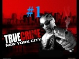 Прохождение True Crime New York City Часть 1