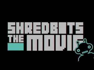 SHRED BOTS THE MOVIE - TRAILER
