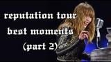 Taylor Swift - Reputation Tour Best Moments (Part 2)