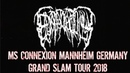 Epicardiectomy Mannheim MSConnexion Grand SLAM Tour 2018 FULL SHOW HD Dani Zed