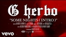 G Herbo - Some Nights Intro