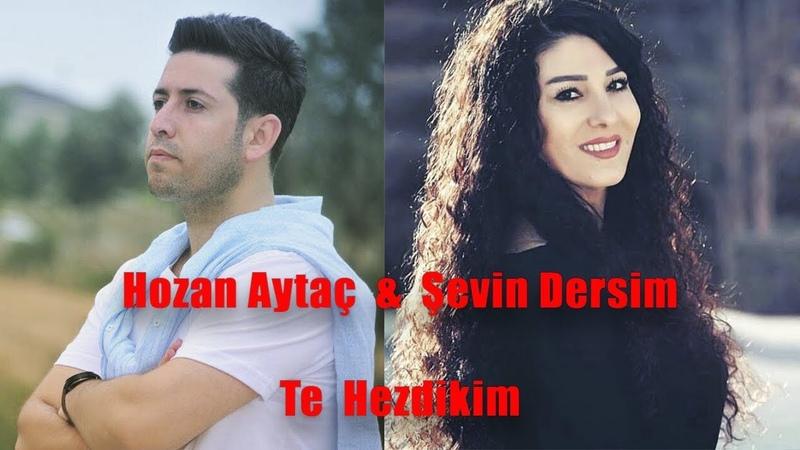 Hozan Aytaç Şevin Dersim - Te Hezdikim (2019)