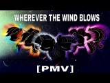 Wherever The Wind Blows [PMV]