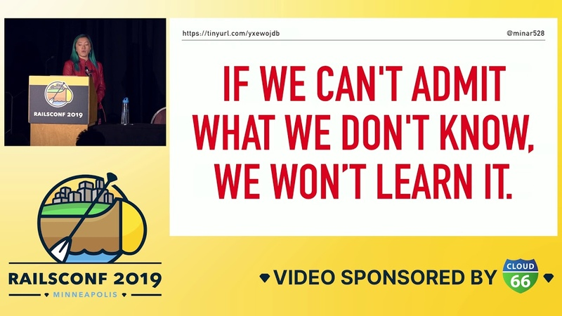 RailsConf 2019 - Filling the Knowledge Gap: Debugging Edition by Mina Slater