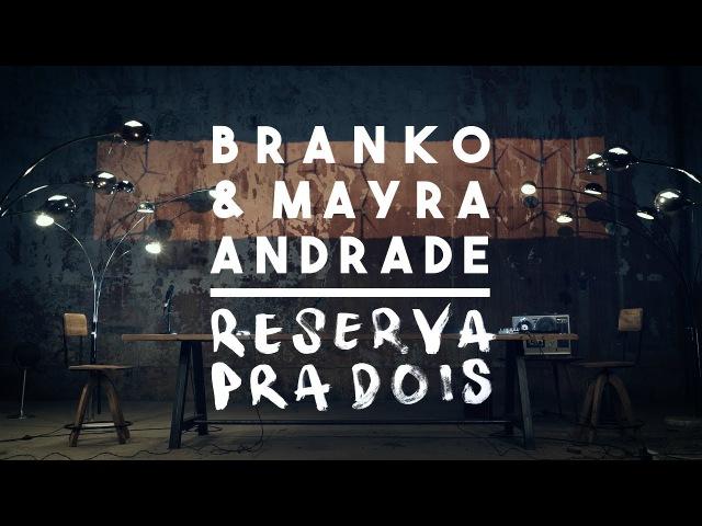 Branko Mayra Andrade Reserva Pra Dois Official Music Video