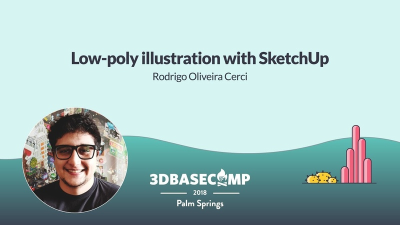 3D Basecamp 2018 | Rodrigo Cerci - Low Poly Illustration