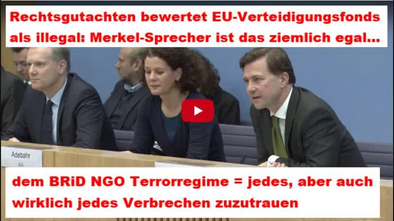 Rechtsgutachten bewertet EU-Verteidigungsfonds als illegal: Merkel-Sprecher ist das ziemlich egal...
