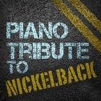 Piano Tribute Players альбом Tribute to Nickelback