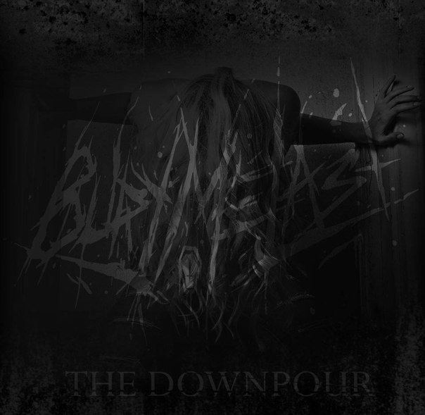 Bury Me Last - The Downpour EP (2014)