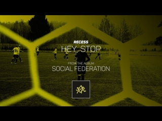 RECESS - Hey, Stop [Official Audio]