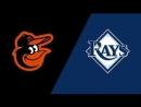 AL 08 09 18 BAL Orioles @ TB Rays 2 3