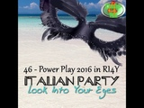 = POWER PLAY = Italian Party - Look Into Your Eyes ( Extended Dance Mix )