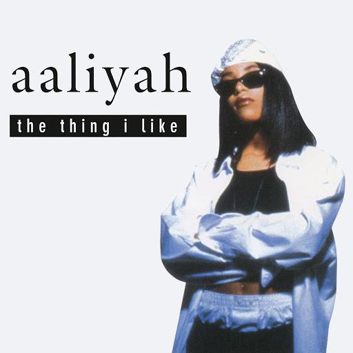 Aaliyah альбом The Thing I Like EP