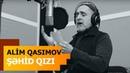 Alim Qasımov Nuray Rəhman - Şəhid Qızı - Official Clip -2018