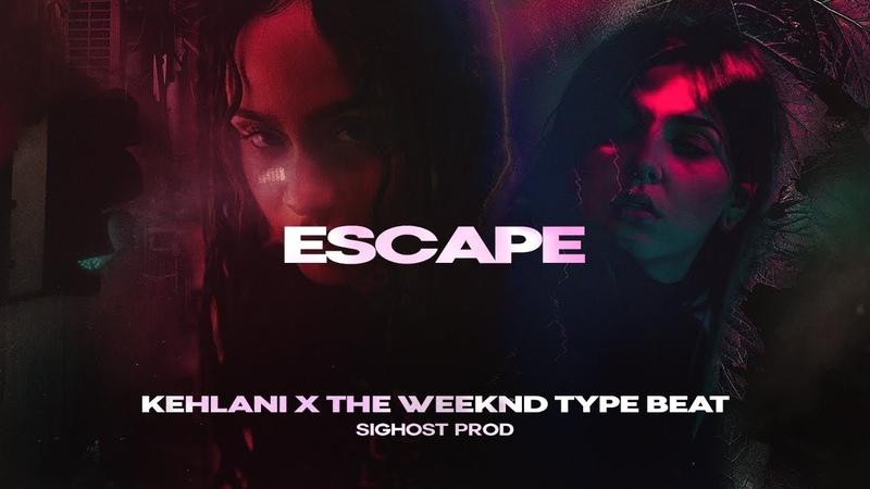• ESCAPE • Kehlani x The Weeknd Type Beat 2019 • New Instru Rnb Trap Soul Rap Instrumental Beats