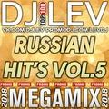 DJ LEV - RUSSIAN HIT'S VOL.5 (MEGAMIX 2018)