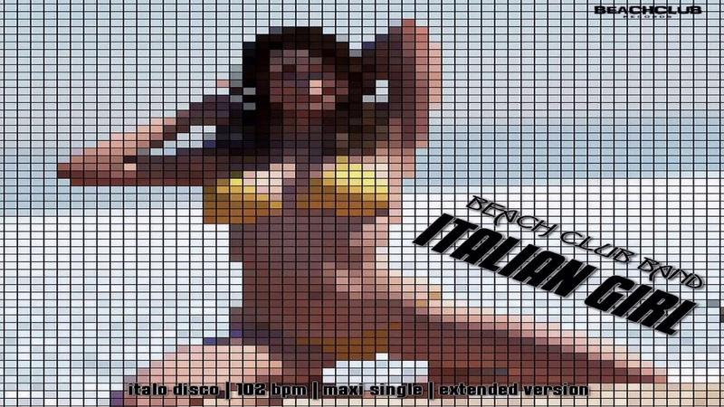 Beach Club Band - Italian Girl / Extended Vocal Summer Mix ( İtalo Disco )