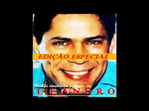 Leandro - Minhas Canções em Primeira Voz