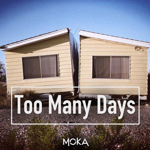 Moka альбом Too Many Days