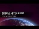 Christina Novelli HAKA - Worlds Collide (Chris Metcalfe Remix) [Teaser]