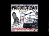 Project Pat - Murderers &amp Robbers Compilation 2000