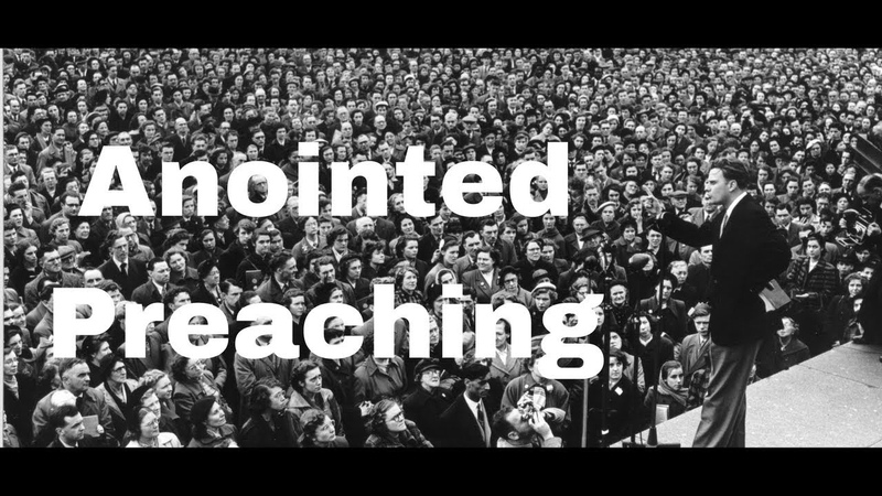 Holy Spirit Anointed Preaching - Anointed Preachers