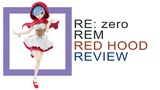 Anime figures Rezero. Rem Red Hood by Furyu Review Обзор