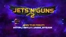 Jets'n'Guns 2 Early Access Teaser