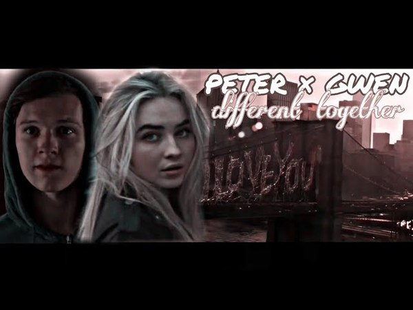 Gwen × peter different together