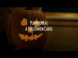 Мясные вкусняшки: Весёлая песня на Хэллоуин / Yummy Meat: A Halloween Carol (2015, ужасы, короткий метр)