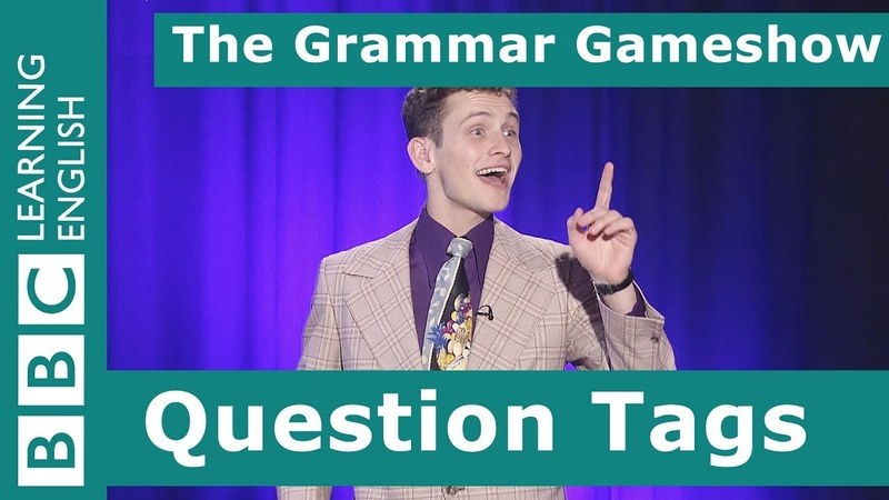 Question Tags: The Grammar Gameshow Episode 22