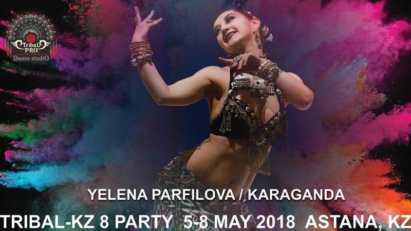YELENA PARFILOVA (Karaganda) / TRIBAL-KZ 8 PARTY