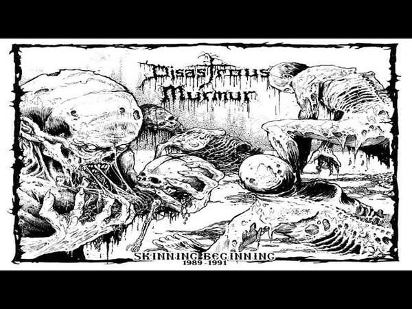 DISASTROUS MURMUR - Skinning Beginning 1989 - 1991 [Full-length Album](Compilation)